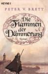 Die Flammen der Dämmerung: Roman (German Edition) - Peter V. Brett, Ingrid Herrmann-Nytko