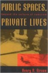 Public Spaces, Private Lives: Beyond the Culture of Cynicism - Henry A. Giroux