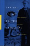 Lasting Legacy to the Carolinas: The Duke Endowment, 1924-1994 - Robert F. Durden