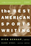 The Best American Sports Writing 2000 - Dick Schaap, Glenn Stout