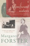 Significant Sisters: The Grassroots of Active Feminism 1839-1939 - Margaret Forster