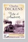 Notas de America = American Notes - Charles Dickens