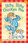 Itchy, Itchy Chicken Pox - Grace Maccarone, Betsy Lewin