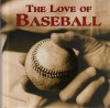 The Love of Baseball - Paul Adomites, Bruce Herman, Robert Cassidy, Dan Schlossberg, Saul Wisnia