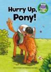 Hurry Up, Pony! - Jillian Powell, Stefania Colnaghi