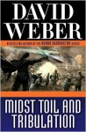 Midst Toil and Tribulation - David Weber