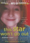 This Star Won't Go Out: The Life & Words of Esther Grace Earl - Esther Earl, Wayne Earl, Lori Earl, John Green