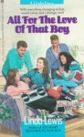 All for the Love of That Boy - Linda Lewis