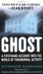 Ghost: Investigating the Other Side - Katherine Ramsland