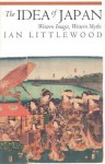 The Idea Of Japan: Western Images, Western Myths - Ian Littlewood