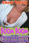 Boom Boom in the Courtroom - Cheri Verset