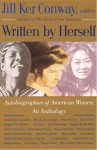 Written by Herself: Volume I: Autobiographies of American Women: An Anthology (Vintage) - Jill Ker Conway