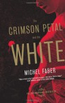 The Crimson Petal and the White - Michel Faber