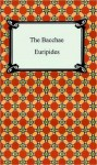 The Bacchae of Euripides - Euripides, Gilbert Murray