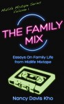 The Family Mix: Essays on Family Life From Midlife Mixtape - Nancy Davis Kho