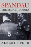 Spandau: The Secret Diaries - Albert Speer, Richard Winston, Clara Winston