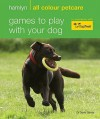 Games To Play With Your Dog (Hamlyn All Colour 200) - David Sands