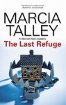 The Last Refuge (A Hannah Ives Mystery) - Marcia Talley