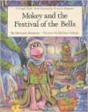 Mokey and the Festival of the Bells - Michaela Muntean, Michael Adams
