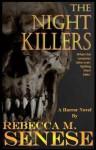 The Night Killers: A Horror Novel - Rebecca M. Senese