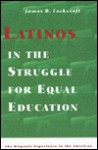 Latinos in the Struggle for Equal Education - James D. Cockcroft