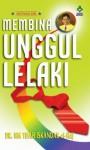 Membina Unggul Lelaki - H.M. Tuah Iskandar