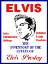 Elvis: The Inventory of the Estate of Elvis A. Presley: A Public Record Reprint - Richard Singer