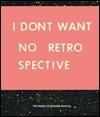 I Dont Want No Retrospective - Ed Ruscha