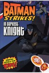 Batman Strikes! 2 In The Darkest Knight - Bill Matheny