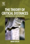 The Theory of Critical Distances: A New Perspective in Fracture Mechanics - David Taylor