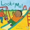 Look at Me! (New Baby) - Rachel Fuller