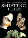 Shifting Them - BA Tortuga, Kiernan Kelly, Dianne Fox