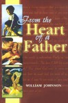 From the Heart of a Father - William Johnson