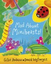 Mad about Minibeasts! - Giles Andreae, David Wojtowycz