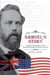 Samuel's Story - A Journey from Yorkshire to New Hampshire Through the American Civil War - Peter J Cooper