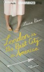 London Is the Best City in America (Audio) - Laura Dave, Renée Raudman