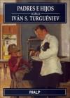 Padres e hijos - Ivan Turgenev