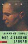 Der Silberne Jaguar - Hermann Schulz