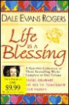 Life Is a Blessing: A Heartfelt Collection of Three Bestselling Works Complete in One Volume - Dale Evans Rogers