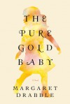 The Pure Gold Baby - Margaret Drabble