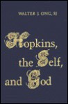 Hopkins, the Self, and God - Walter J. Ong
