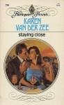 Staying Close (Harlequin Presents #798) - Karen van der Zee