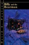 Billy and the Bearman - David A. Poulsen