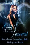 Guilt of the Innocent (Haunted Dreams Series Book 1) - Lindsay Anne Kendal