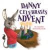 Danny Celebrates Advent - Dr Jennifer Grenardo Ed D, Jeff West