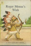 Roger Mouse's Wish - Dorothy Kunhardt, Garth Williams