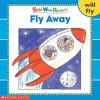 Fly Away (Sight Word Readers) (Sight Word Library) - Linda Beech, Beech, Anthony Lewis
