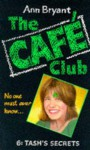 Tash's Secrets (Cafe Club #6) - Ann Bryant