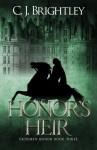 Honor's Heir (Erdemen Honor) (Volume 3) - C. J. Brightley