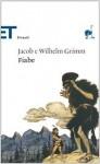 Fiabe - Jacob Grimm, Wilhelm Grimm, Clara Bovero